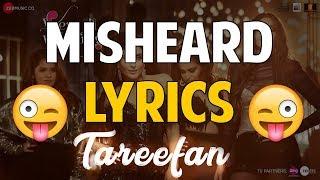 TAREEFAN MISHEARD LYRICS | Veere Di Wedding | BADSHAH | Misheard Tareefan Lyrics Bollywood TAREEFAN