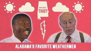 Alabama's Favorite Weathermen | What About This?