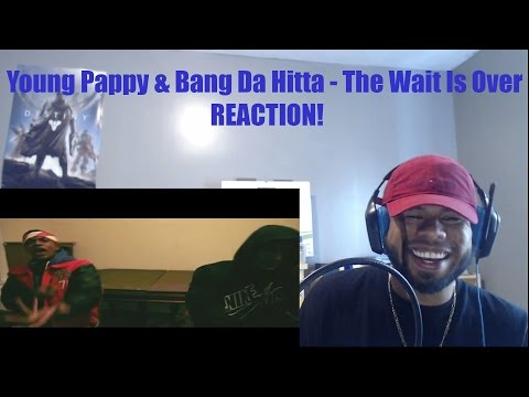Young Pappy & Bang Da Hitta - The Wait Is Over REACTION!