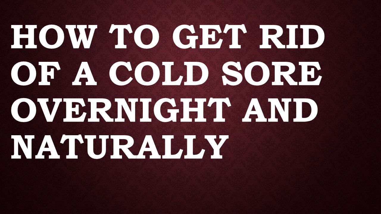 How to get rid of a cold sore overnight naturally with home how to get rid of a cold sore overnight naturally with home remedies youtube ccuart Images