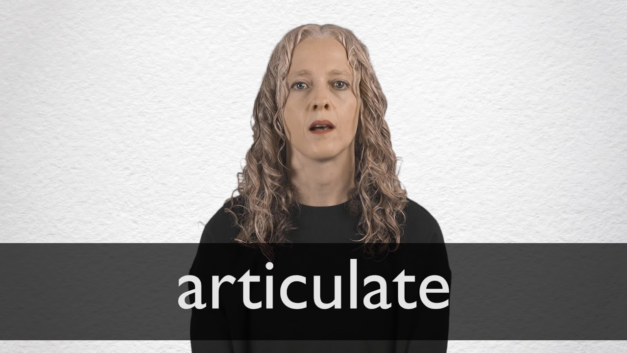 Articulate definition and meaning | Collins English Dictionary