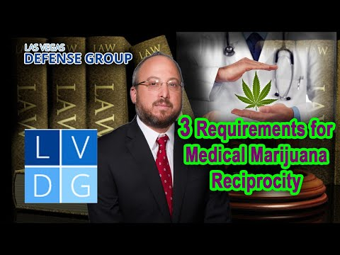 3 Requirements in Nevada for medical marijuana reciprocity