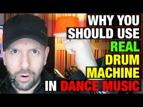 Why Use Real Drum Machines In Dance Music