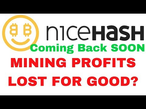 Nicehash Coming Back Soon - All Nicehash Mining Profits Lost For Good?