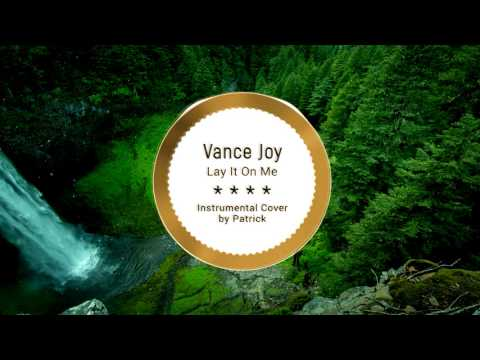 Vance Joy - Lay It On Me ( Instrumental )