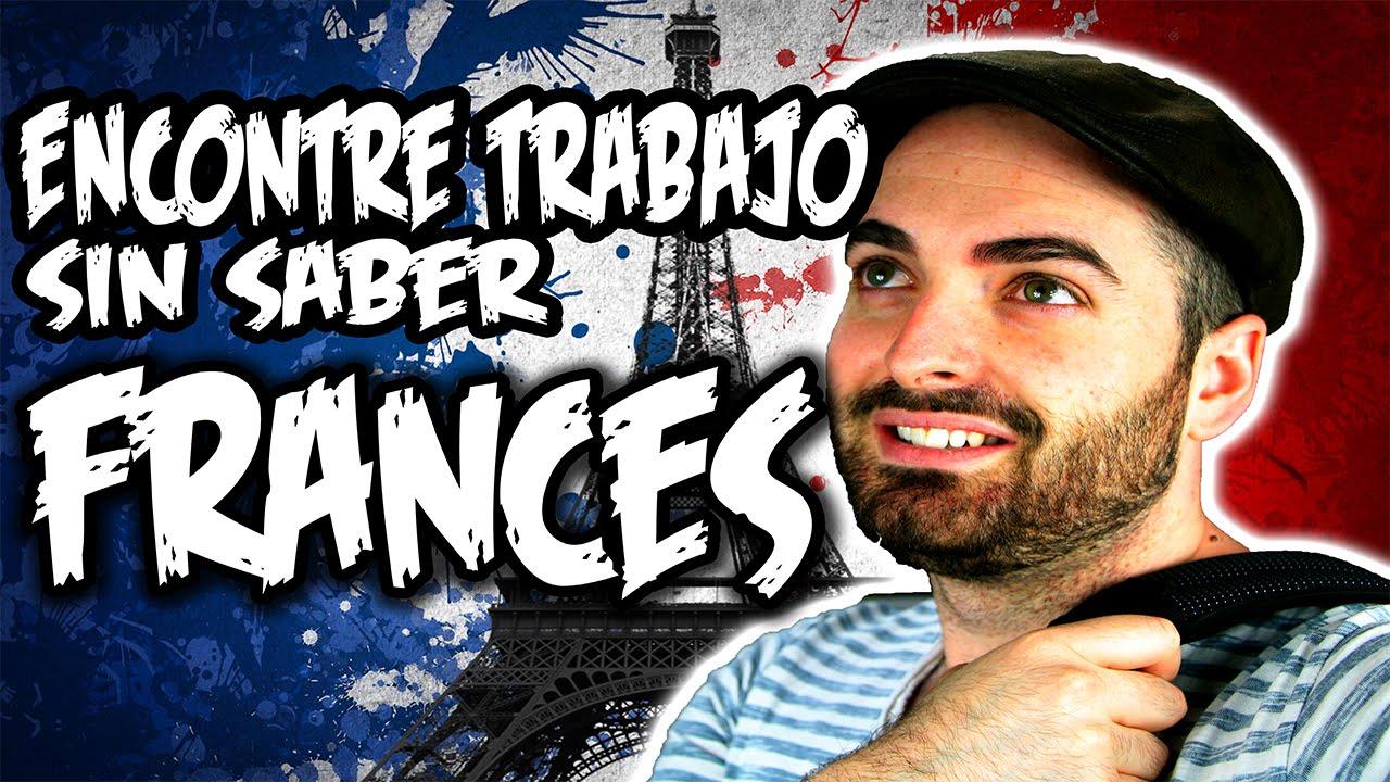Trabajar Y Vivir En Francia Sin Hablar Frances Youtube