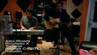 Proyecto X con Alex Rivera - Todavia 2012
