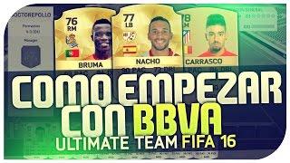 FIFA 16 | COMO EMPEZAR BBVA | PLANTILLA BARATA | Ultimate Team