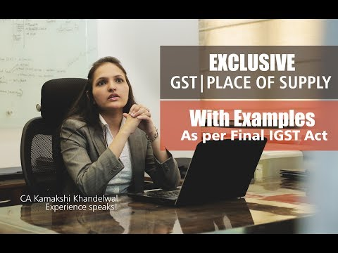 Chapter 5 | GST | Place of Supply | With Examples | As Per Final IGST Act 2017 | Kamakshi
