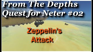 Quest For Neter #2, Zeppelin's For The Win - From The Depths