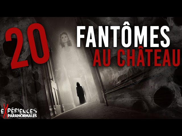 🔴Expériences Paranormales – 20 Fantômes au Château !