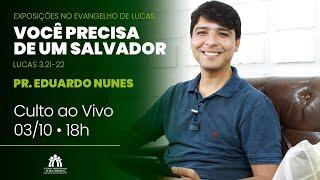 Você precisa de um Salvador   Lucas 3.21-22   Pr. Eduardo Nunes