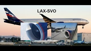 SU107: Los Angeles - Moscow Aeroflot Boeing 777-300ER (10 Minutes of GE90)