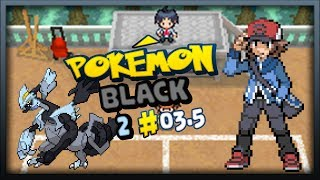 Pokemon Black 2 Episode 3.5: This Is Why You Train!