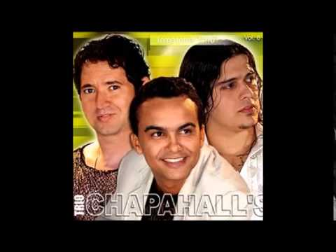 Trio Chapahalls   Vou Forrozar