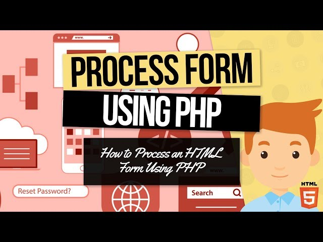 PHP Forms Tutorial: Process the HTML Form In PHP