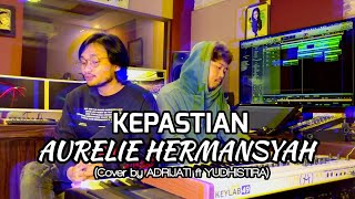 ADRIJATI feat YUDHISTIRA - KEPASTIAN (Cover Version)