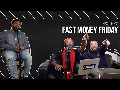 The Joe Budden Podcast Episode 312 | Fast Money Friday