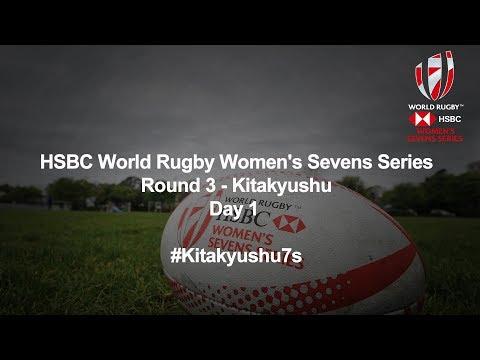 LIVE: HSBC World Rugby Women's Sevens Series 2018 - Kitakyushu Day 1