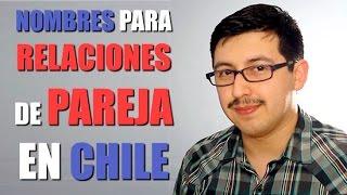 Nombres para relaciones de pareja en Chile - Chilenito TV