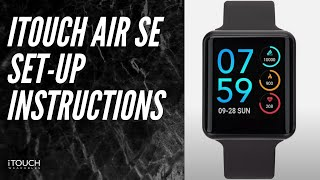 iTouch Air SE Smartwatch | Set-Up Instructions