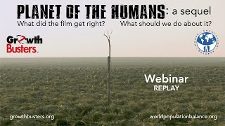 Planet Of The Humans: A Sequel Webinar