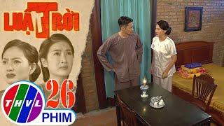 image Luật trời - Tập 26[3]: Bà Trang tức giận vì ông Lâm muốn chia đôi tài sản