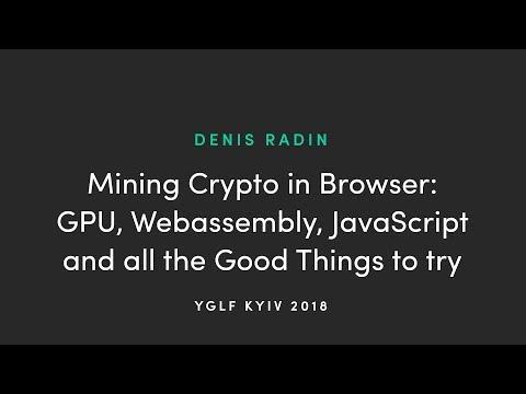 Denis Radin - Mining Crypto In Browser