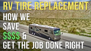 Saving 💰On RV Tires - And Getting The Job Done Right