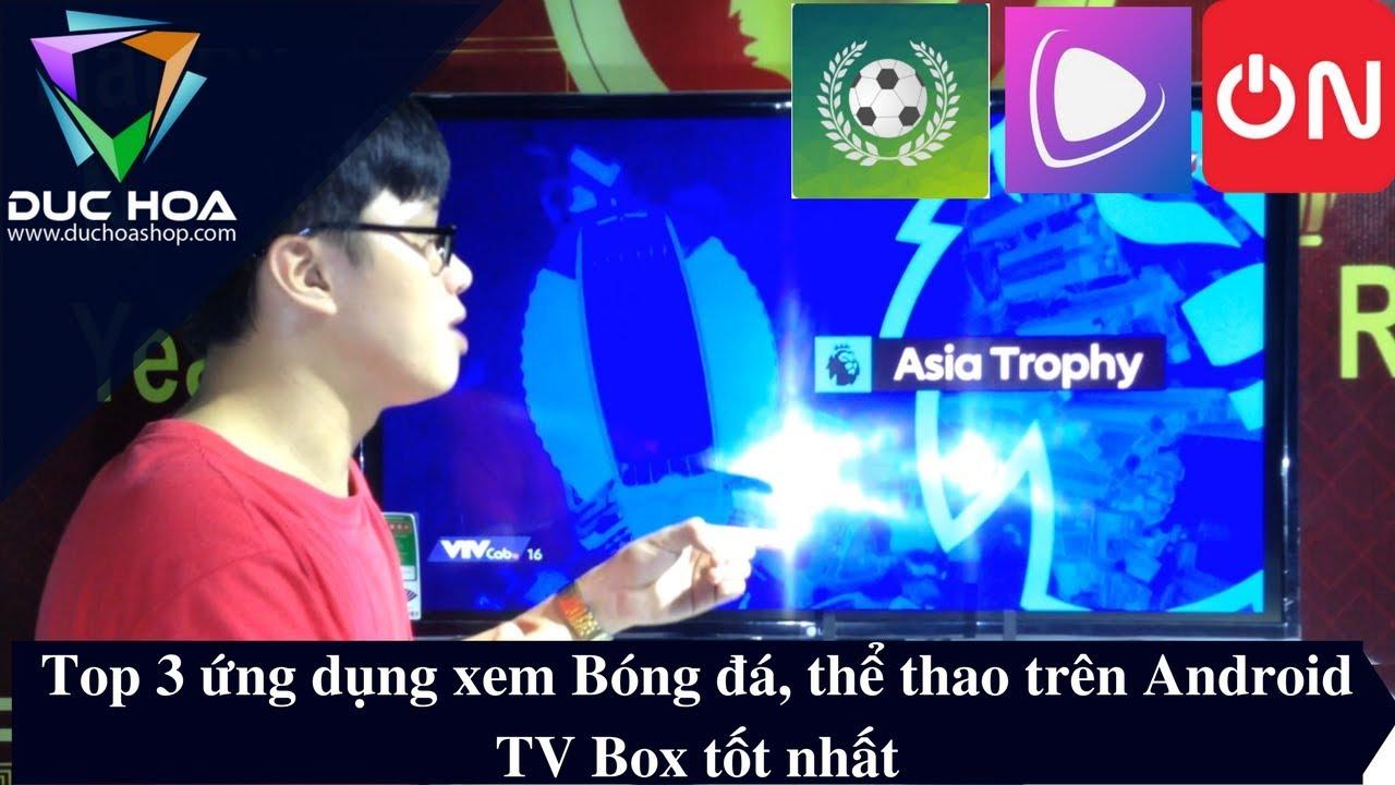 Top 3 ứng dụng xem Bóng đá, Thể thao trực tiếp miễn phí tốt nhất – duchoashop.com