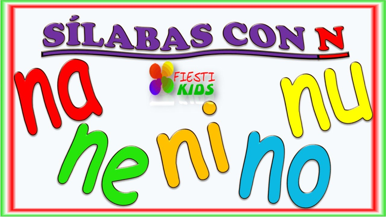 Sìlabas Con N Para Niños Con Mùsica Na Ne Ni No Nu Syllables With N For Children
