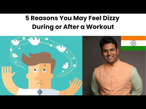 5 Reasons You May Feel Dizzy During or After a Workout | By Aditya Kedari