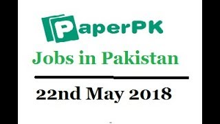 Jobs in Pakistan on 22nd May 2018 (Tuesday)