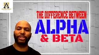 The Differences Between An Alpha Male And A Beta Male