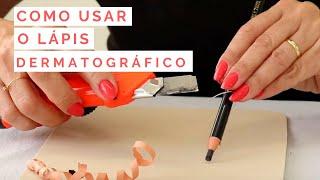 Como usar o Lápis Dermatografico!