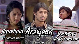 Arziyaan Fullscreen whatsapp status Aishwarya Majmudar Vikrant Bhartiya jigariyaa status by dxstatus