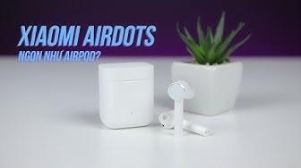 Xiaomi Airdots Pro - Cạnh tranh thẳng mặt với Airpods