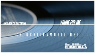 "*[SOLD]* ""Whine For Me"" 