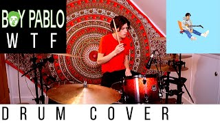 Boy Pablo - WTF - Drum Cover