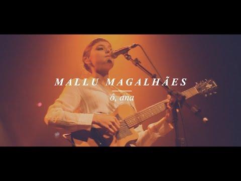 Mallu Magalhães - Ô, Ana (live)