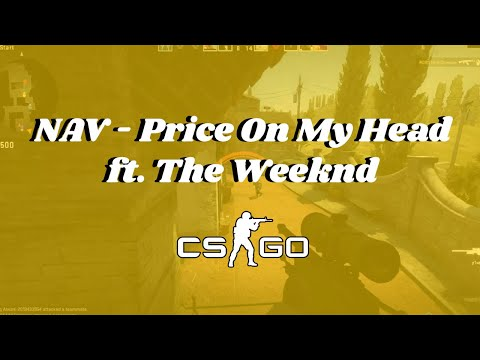 NAV - Price On My Head ft. The Weeknd | CS:GO MONTAGE