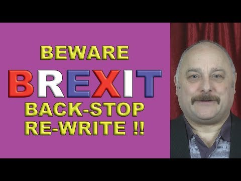 Watch out for a Brexit Backstop re-write!
