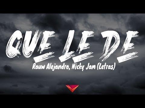 Rauw Alejandro, Nicky Jam - Que Le De (Letras)