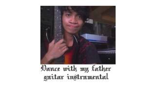 DANCE WITH MY FATHER -- Raymart Mante.Esnardo (Version,guitar instrumental Record track)
