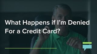 What Happens If I'm Denied For A Credit Card? – Credit Card Insider