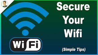 Secure your Wifi - Simple Tips