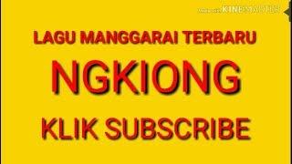 Lagu manggarai terbaru #Ngkiong