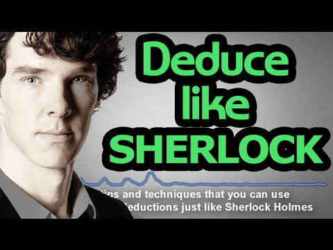 The Science of Deduction - 7 Techniques to Deduce like Sherlock Holmes