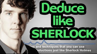 Repeat youtube video The Science of Deduction - 7 Techniques to Deduce like Sherlock Holmes