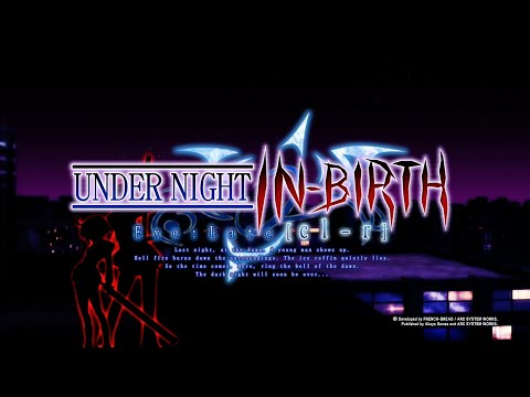 Under Night In-Birth Exe:Late [cl-r] Chronicle Mode Part 4.4: You're Really Pissing Me Off |